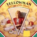 Yellow Like Cheese/Yellowman