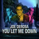 You Let Me Down/Joe DeRosa