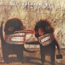 Fuel For The Hate Game (Expanded Edition)/Hot Water Music