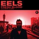 Fresh Blood/Eels
