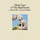 Abattoir Blues / The Lyre of Orpheus/Nick Cave & The Bad Seeds