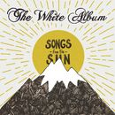 Songs From The Sun/The White Album