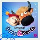 Syng Med Prop Og Berta 1/Prop Og Berta