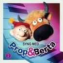 Syng Med Prop Og Berta 2/Prop Og Berta