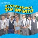 Tan infinito/#TocoParaVos