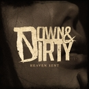 Heaven Sent/Down & Dirty
