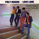 Poly Magoo / Love Lane/Asphalt Jungle