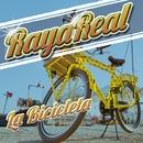La bicicleta/Raya Real