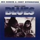 Black & White Blues/Eric Burdon & Jimmy Witherspoon
