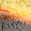 Cruel Companion/Baskery