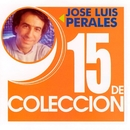15 de Coleccion: José Luis Perales/Jose Luis Perales