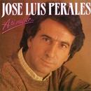 A ti mujer.../José Luis Perales