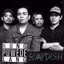 Kung Pwede Lang/Soapdish