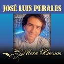 Las Mera Buenas: José Luis Perales/José Luis Perales