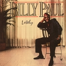 Lately/Billy Paul