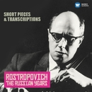 Short Pieces & Transcriptions (The Russian Years)/Mstislav Rostropovich