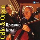 Cello & Organ Recital/Mstislav Rostropovich