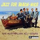 Jazz for Beach-Niks (2013 Remastered Version)/The Australian All Stars