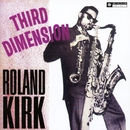 Third Dimension/Roland Kirk