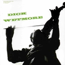 Dick Wetmore (2013 Remastered Version)/Dick Wetmore