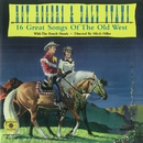 16 Great Songs of the Old West/Roy Rogers & Dale Evans