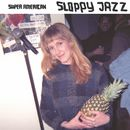 Sloppy Jazz/Super American