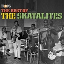 The Best of the Skatalites/The Skatalites