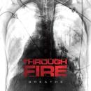 Breathe/Through Fire