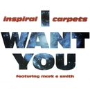 I Want You/Inspiral Carpets