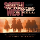 South Of Heaven, West Of Hell Soundtrack/Dwight Yoakam