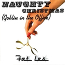 Naughty Christmas (Goblin In the Office)/Fat Les