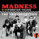 Forever Young - The Ska Collection/MADNESS