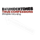 True Confessions (Singles = A's + B's)/The Undertones