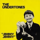 Jimmy Jimmy/The Undertones