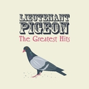 The Greatest Hits/Lieutenant Pigeon