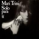 Sólo para ti/Mari Trini