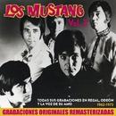 Todas sus grabaciones en Regal, Odeón y La Voz de su Amo (1962 - 1973), Vol. 3/Los Mustang