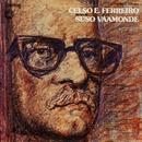 Celso Emilio Ferreiro na voz de Suso Vaamonde (Remasterizado 2016)/Suso Vaamonde