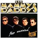 Héroes de los 80. Algo ocurrirá (Remasterizado 2016)/Los Mammy Daddy's