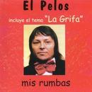 Mis rumbas (2016 Remasterizado)/El Pelos