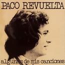 Algunas de mis canciones (Remasterizado 2016)/Paco Revuelta
