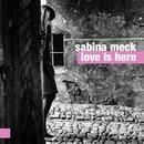 Love Is Here/Sabina Meck