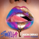 Swalla (feat. Nicki Minaj and Ty Dolla $ign)/Jason Derulo