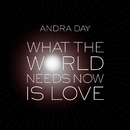 What the World Needs Now Is Love/Andra Day