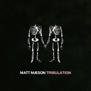 Tribulation/Matt Maeson
