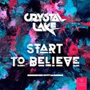 Start To Believe/Crystal Lake