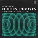Echoes/Stööki Sound, Latroit & Lliam Taylor