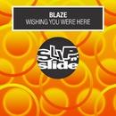 Wishing You Were Here/Blaze