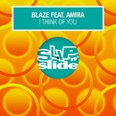I Think Of You (feat. Amira)/Blaze