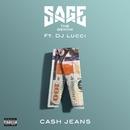 Cash Jeans (feat. DJ Lucci)/Sage The Gemini